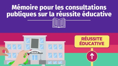 Mémoire pour les consultations publiques sur la réussiteéducative
