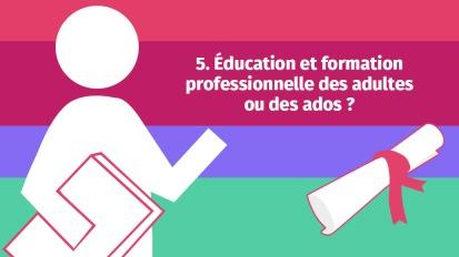 Éducation et formation professionnelle des adultes ou des ados?
